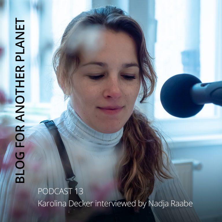 Podcast 13 – mit Karolina Decker interviewt von Nadja Raabe