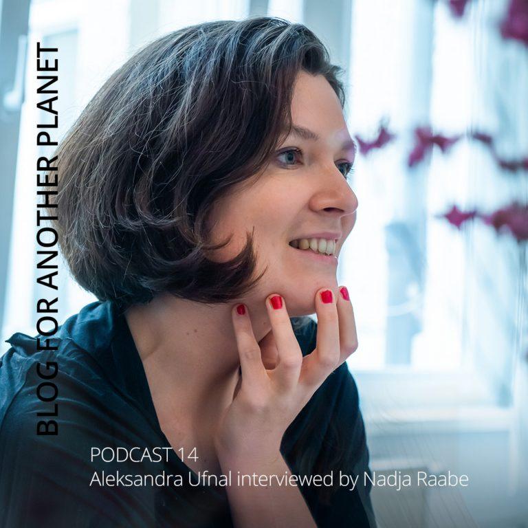 Podcast 14 – mit Aleksandra Ufnal interviewt von Nadja Raabe